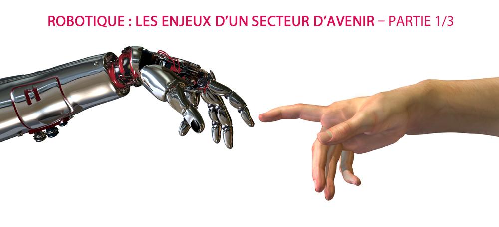 Robotique enjeux d un secteur d avenir partie 1