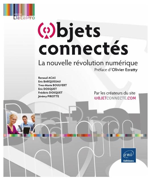 Objets connectés, la nouvelle révolution numérique - Livre IoT
