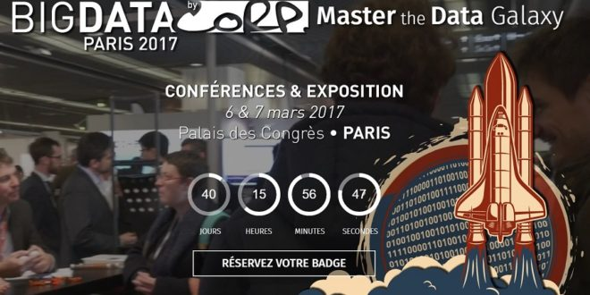 Rendez vous le 6 et 7 mars sur l 39 incontournable salon big - Salon big data paris ...