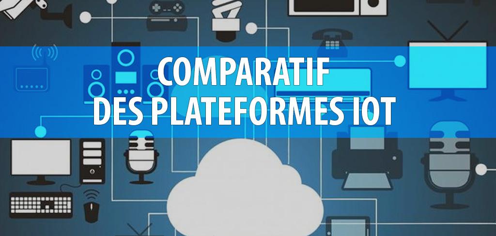 Comparatif plateforme IoT