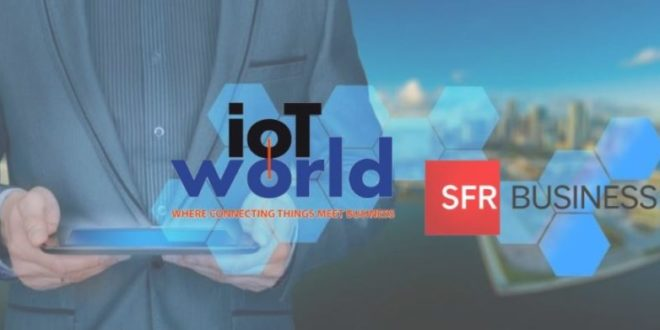 IoT World : Un engagement fort de SFR Business sur le salon
