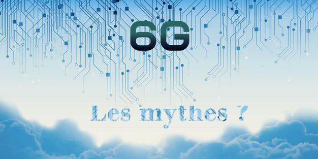 6G les mythes